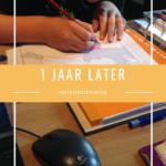 1 jaar later – De start van ons huisonderwijs
