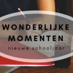 Wonderlijke momenten – Eerste week huisonderwijs van het nieuwe schooljaar