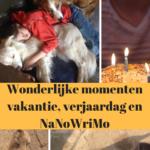 Wonderlijke momenten – vakantie, verjaardag en NaNoWriMo