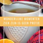 Wonderlijke momenten – Ziek zijn is geen pretje